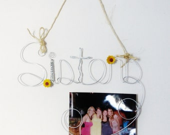 Hanging Photo Holder Wire Word Sisters, Best Friends Picture Frame with Sunflowers, Wire Wall Art, Rustic, Sister Gift