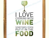 Poster 13. I love cooking with wine.