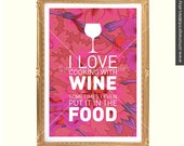 Poster 26. I love cooking with wine.
