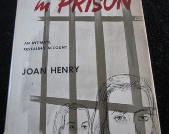 WOMEN in PRISON Joan Henry HB book 1952 ed an intimate, revealing account pulp risque jailbait kitsch juvenile delinquent Pulp