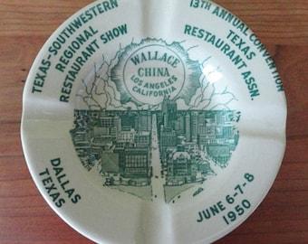 WALLACE CHINA Restaurant Association Convention ASHTRAY- Dallas Texas 1950