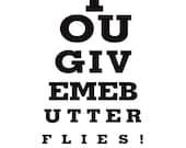 You Give Me Butterflies - Eye Exam Chart Print