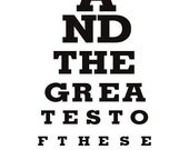 And the greatest to these is love - Eye Exam Chart Print