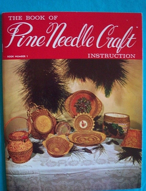 The Book of Pine Needle Craft instruction Book Number 1 revised  by Veronica T. Walsh  out of print, collectible