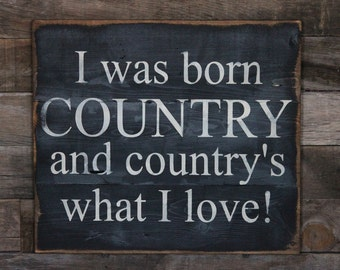 Large Wood Sign - I was Born Country and Country's What I Love - Subway Sign - Farmhouse Sign - Country Sign - Home Decor - Inspiration