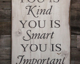 Large Wood Sign - You is Kind - You is Smart - You is Important