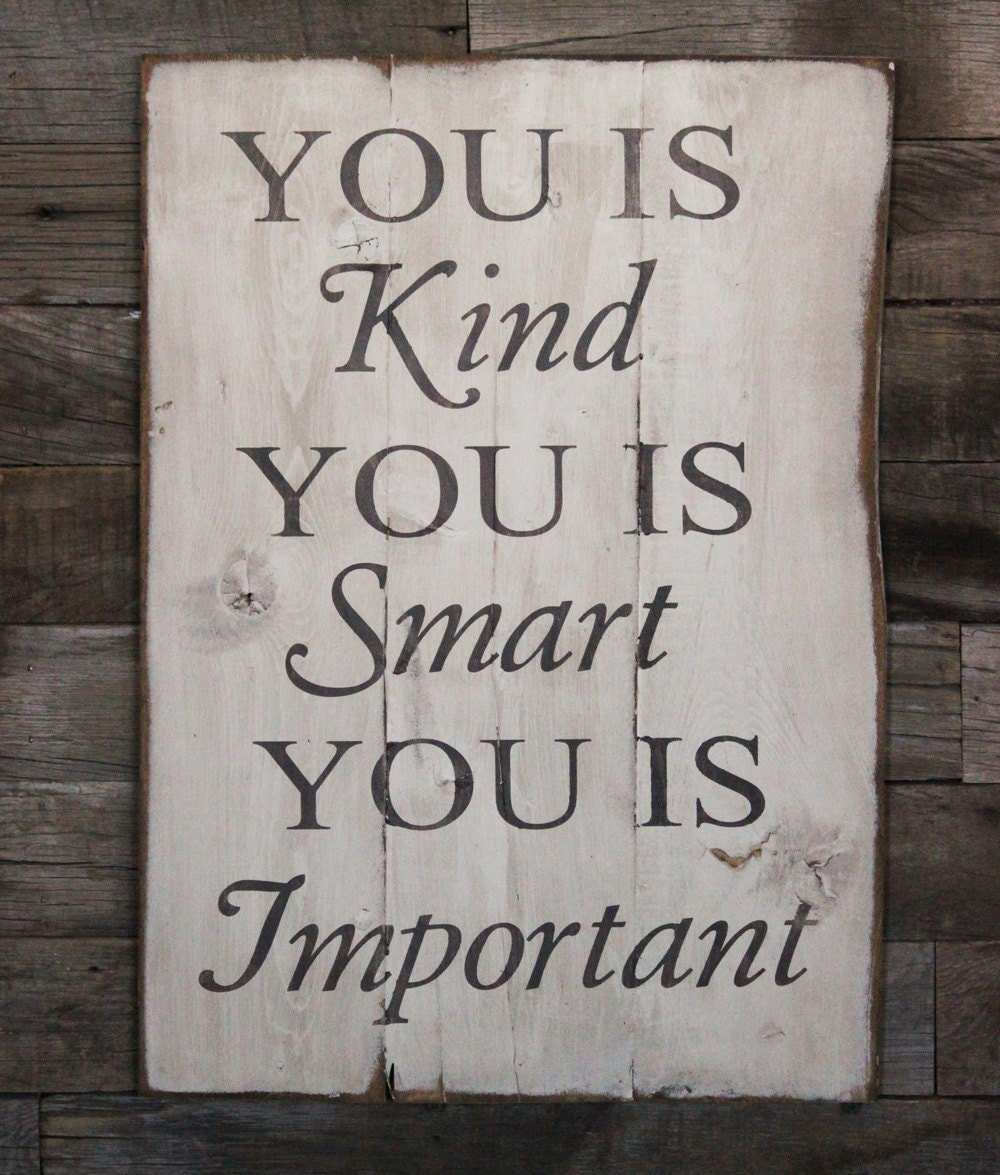 Large Wood Sign You Is Kind You Is Smart You Is