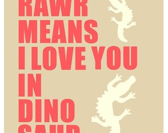 Rawr 8 x 10 Art Print Wall Decoration Poster SALE buy 2 get 3