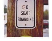 11x14 Enlarged Polaroid -- Go Skateboarding