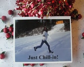 """Greeting Card titled """"Just Chillin""""."""