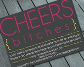 "CHEEKY ""Cheers Bitches"" BACHELORETTE Party Invitation: Digital printable file/Printing Available Upon Request"