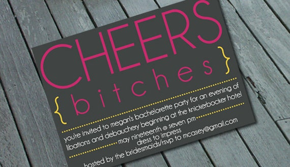 """CHEEKY """"Cheers Bitches"""" BACHELORETTE Party Invitation: Digital printable file/Printing Available Upon Request"""