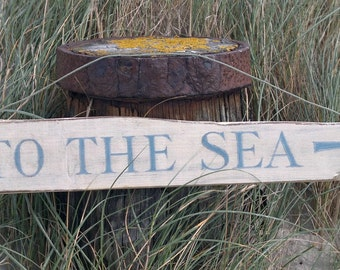 To the Sea -  seaside direction sign. Driftwood style,hand painted in cream and blue.