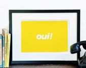 Oui French print - Typography poster sunshine yellow happy print - Handmade screen printed inspirational art