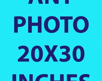 Any Photograph 20x30 Inches Print