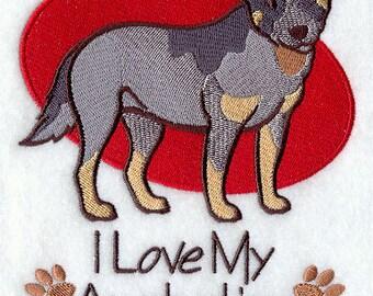 I Love My Australian Cattle Dog Embroidered Flour Sack Hand/Dish Towel