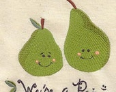 We're a Pair / Pear Embroidered Flour Sack Hand/DIsh Towel
