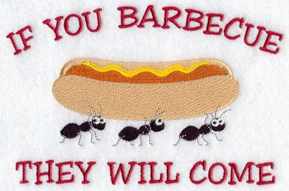 If You Barbecue, They Will Come Ants Embroidered Flour Sack Hand/Dish Towel