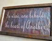 Wine Party Gift - In wine one beholds the heart of another