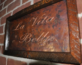 La Vita e' Bella Copper Engraving, Italian decor, Italian phrases, Copper anniversary gift, 7th anniversary gift, Copper Sign, Wedding Gift
