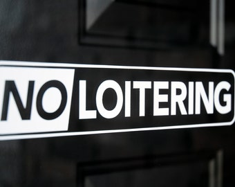 No Loitering - Vinyl Decal