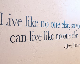 Live Like No One Else, So You Can Live Like No One Else - Dave Ramsey Quote - Wall Decal