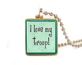 I Love My Troop...Scrabble Tile Necklace