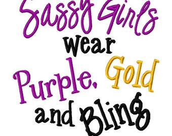 Sassy Girls wear Purple, Gold and Bling - Machine Embroidery Design - 7 Sizes