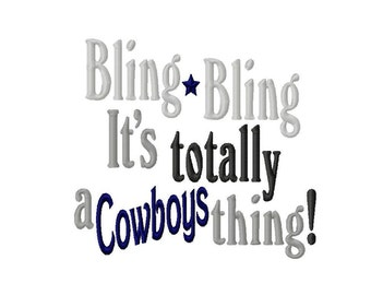 Bling Bling, It's totally a Cowboys thing - Machine Embroidery Design - 8 Sizes