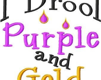 I Drool Purple and Gold - Machine Embroidery Design - 6 Sizes