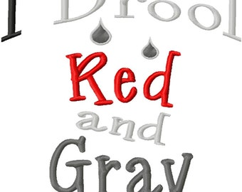 I Drool Red and Gray - Machine Embroidery Design - 9 Sizes