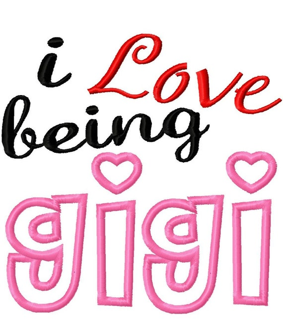 15 Love Quotes Designs Pictures And Images Ideas: I Love Being Gigi Machine Embroidery Design 11 Sizes