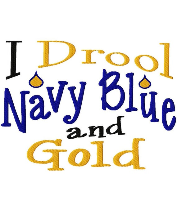 I Drool Navy Blue and Gold - Machine Embroidery Design - 6 Sizes