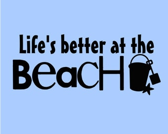 """Wall Words """"Life's Better At The Beach"""" Vinyl Decal Sticker For Wall or Other Smooth Surface 23""""w x 9.5""""t  PKGSMHD123"""