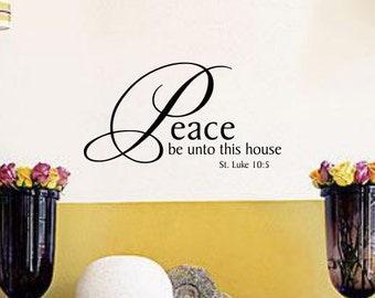 "Vinyl Wall Decal - Peace Be Unto This House  St. Luke 10:5   LARGE Vinyl Wall Sticker 20"" x 10.5""  2C048"