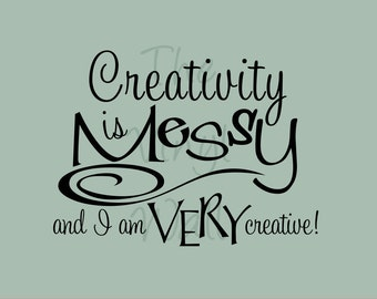 "Wall Words - Creativity is Messy and I am Very Creative -  Vinyl Decal Sticker For Wall Decal 23"" x 17"""