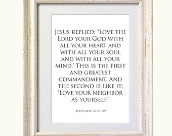 Bible Verse - Matthew 22:37-39, Typography Art print. 8x10 on A4 Archival Matte Paper. Black and White.