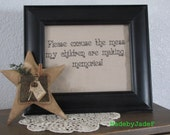 Please Excuse the Mess My Children are Making Memories Stitchery Primitive  FeAtUrEd in a TreAsuRy