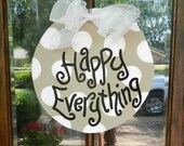 READY TO SHIP Happy Everything Door Hanger