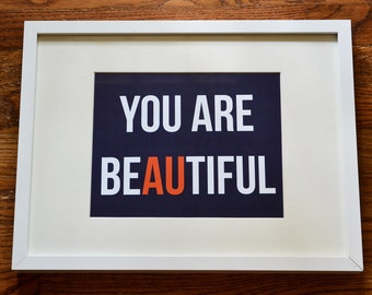 "you are beAUtiful print  -  Auburn University - 8""x10"""