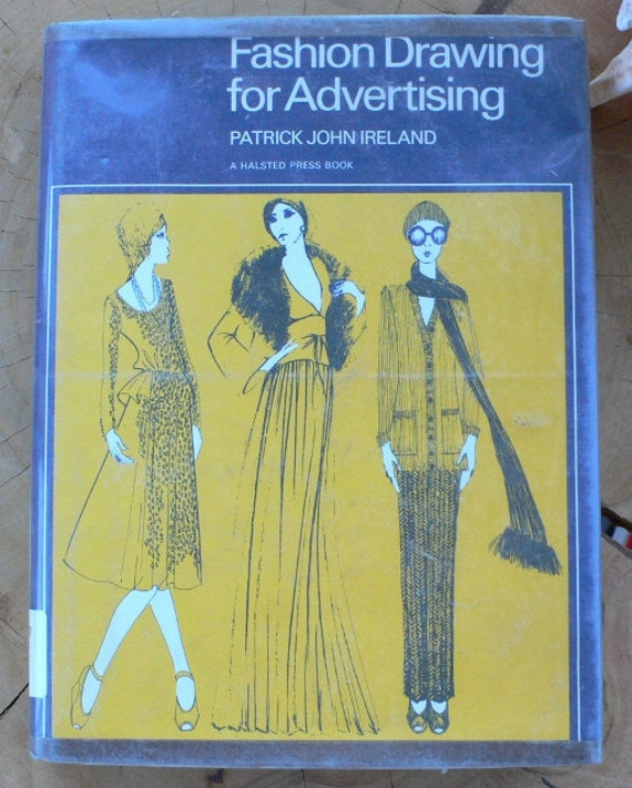 Fashion Drawing for Advertising by Patrick John Ireland hardcover dust jacket ex library copy from Diz Has Neat Stuff