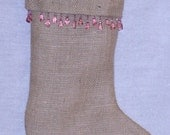 Burlap Stocking with Sparkling Pink Bead  Trim Fully Lined