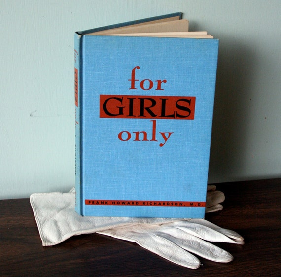 For Girls Only Book by Frank Howard Richardson, M.D.