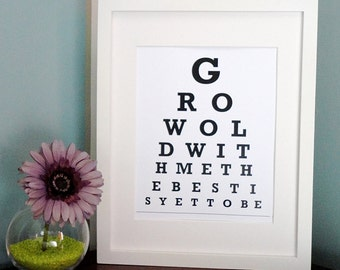 ETSY - Grow old with me the best is yet to be - Eye Chart Print