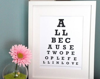 ETSY - All because two people fell in love - Eye Chart Print