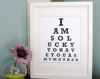Eye Chart Print - I am so lucky to have you as my mother - print