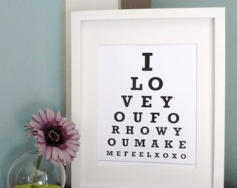 ETSY -  I love you for how you make me feel xoxo  - Eye Chart Print