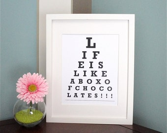 Life is Like a Box of Chocolates - Eye Chart Print