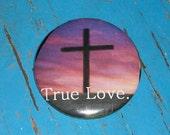 True Love - Pin Back Button