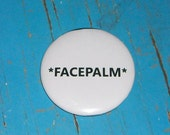 FACEPALM - Pin Back Button